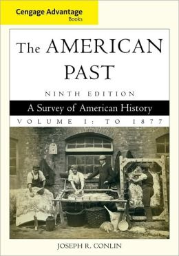 Cengage Advantage Books: The American Past, Volume I: To 1877