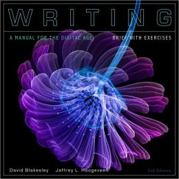 Writing: A Manual for the DigitalAge with Exercises, Brief