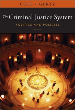 The Criminal Justice System: Politics and Policies