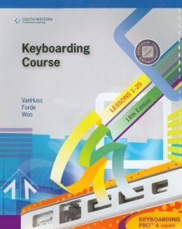 Keyboarding Course, Lesson 1-25 with Keyboarding Pro 6: College Keyboarding, 18th Edition