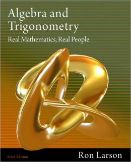 Algebra and Trigonometry: Real Mathematics, Real People