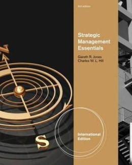 Essentials of Strategic Management. Charles Hill, Gareth Jones