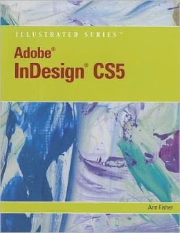 Adobe InDesign CS5 Illustrated (Book Only)