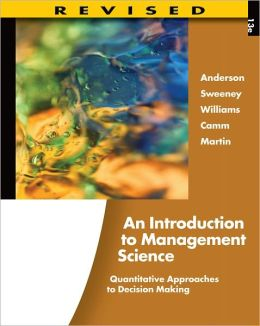 An Introduction to Management Science: Quantitative Approaches to Decision Making, Revised (with Microsoft Project and Printed Access Card)