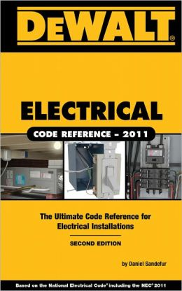 DEWALT Electrical Code Reference: Based on the 2011 National Electrical Code