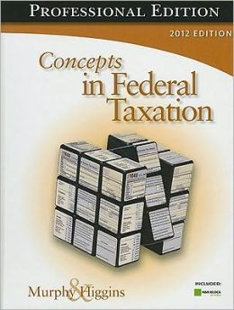 Concepts in Federal Taxation 2012, Professional Edition (with H&R BLOCK At Home Income Tax Fundamentals 2012 CD-ROM)