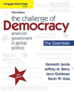Cengage Advantage Books: The Challenge of Democracy, Essentials: American Government in Global Politics