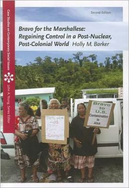 Bravo for the Marshallese: Regaining Control in a Post-Nuclear, Post-Colonial World