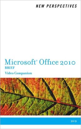 Video Companion DVD for Shaffer/Carey/Finnegan/Adamski/Zimmerman's New Perspectives on Microsoft Office 2010, Brief