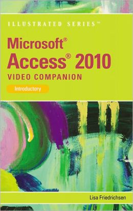 Video Companion DVD for Friedrichsen's Microsoft Office Access 2010: Illustrated Introductory
