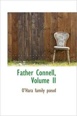 Father Connell, Volume Ii