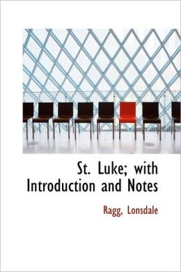 St. Luke; With Introduction And Notes