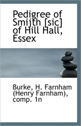 Pedigree Of Smijth [Sic] Of Hill Hall, Essex