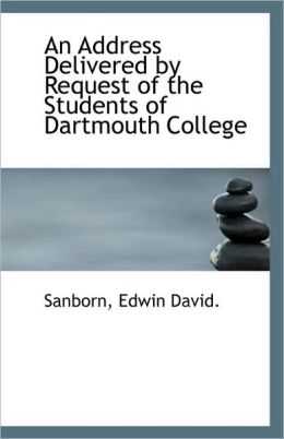 An Address Delivered By Request Of The Students Of Dartmouth College