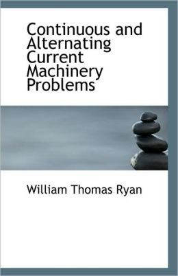 Continuous And Alternating Current Machinery Problems