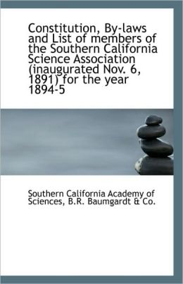 Constitution, By-Laws And List Of Members Of The Southern California Science Association (Inaugurate