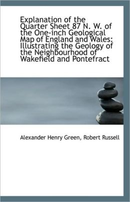 Explanation Of The Quarter Sheet 87 N. W. Of The One-Inch Geological Map Of England And Wales