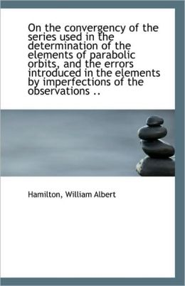 On The Convergency Of The Series Used In The Determination Of The Elements Of Parabolic Orbits, And