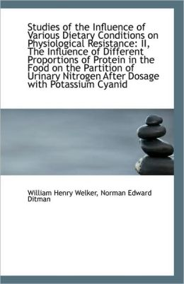 Studies Of The Influence Of Various Dietary Conditions On Physiological Resistance