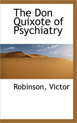 The Don Quixote Of Psychiatry