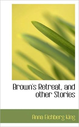Brown's Retreat, and Other Stories
