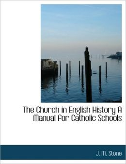 The Church In English History A Manual For Catholic Schools