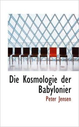 Die Kosmologie Der Babylonier