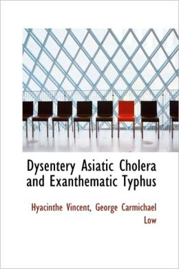 Dysentery Asiatic Cholera And Exanthematic Typhus