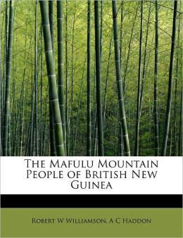 The Mafulu Mountain People Of British New Guinea