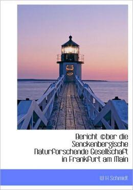 Bericht Ber Die Senckenbergische Naturforschende Gesellschaft In Frankfurt Am Main