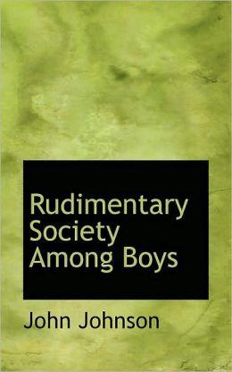 Rudimentary Society Among Boys