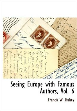Seeing Europe With Famous Authors, Vol. 6