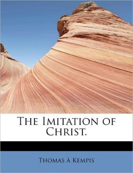 The Imitation Of Christ.