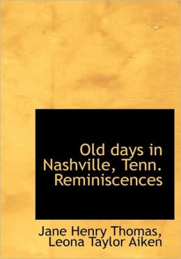 Old Days In Nashville, Tenn. Reminiscences