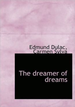 The Dreamer Of Dreams