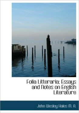 Folia Litteraria; Essays And Notes On English Literature