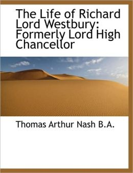 The Life Of Richard Lord Westbury