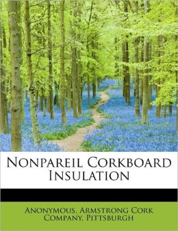 Nonpareil Corkboard Insulation Anonymous and Pittsburgh, . Armstrong Cork Company