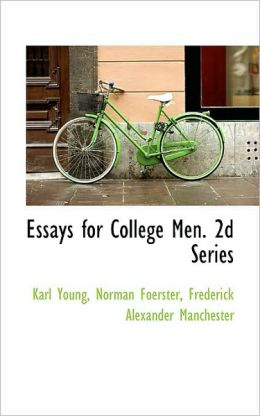 Essays For College Men. 2d Series