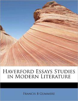 Haverford Essays Studies In Modern Literature