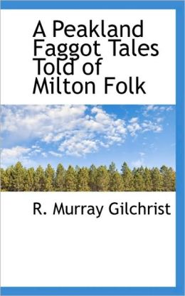 A Peakland Faggot Tales Told Of Milton Folk