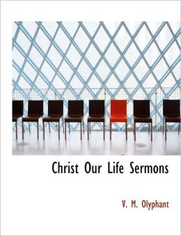 Christ Our Life Sermons
