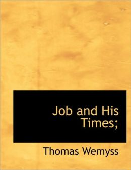 Job And His Times;