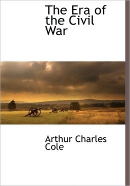 The Era Of The Civil War