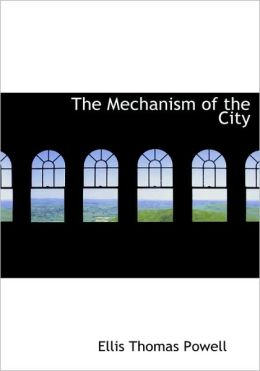 The Mechanism Of The City