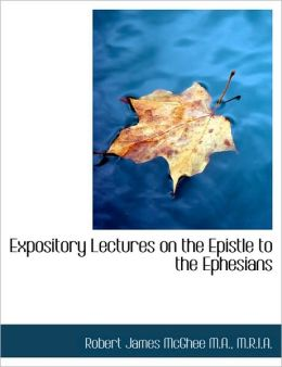 Expository Lectures On The Epistle To The Ephesians