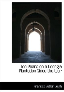 Ten Years On A Georgia Plantation Since The War