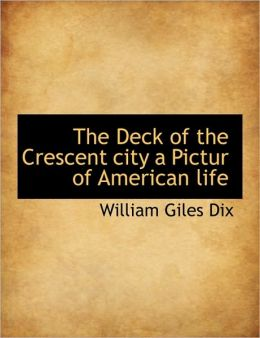 The Deck Of The Crescent City A Pictur Of American Life
