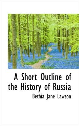 A Short Outline Of The History Of Russia