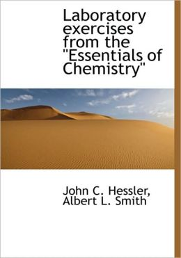 Laboratory Exercises From The Essentials Of Chemistry